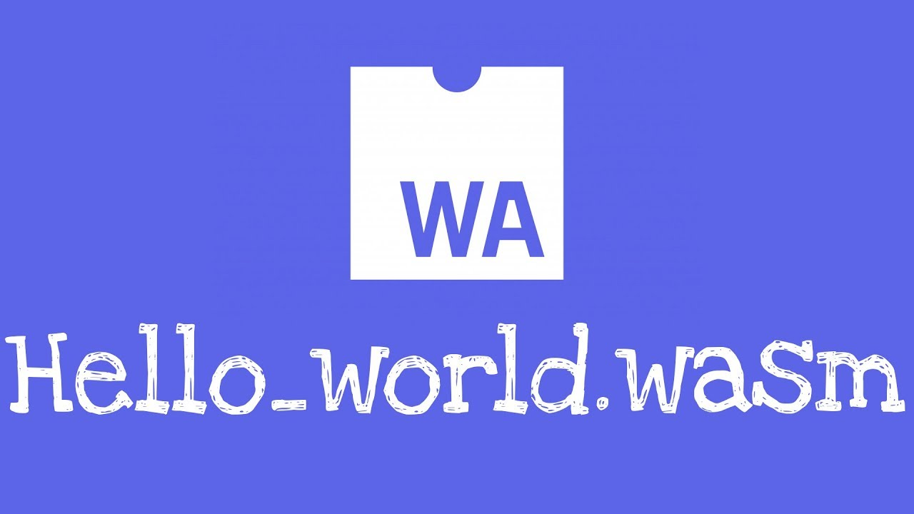 What is WebAssembly? WebAssembly Hello World