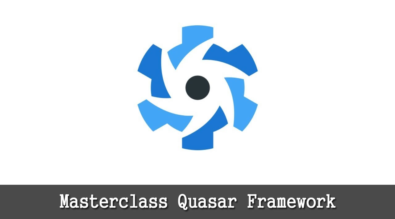 Masterclass Quasar Framework