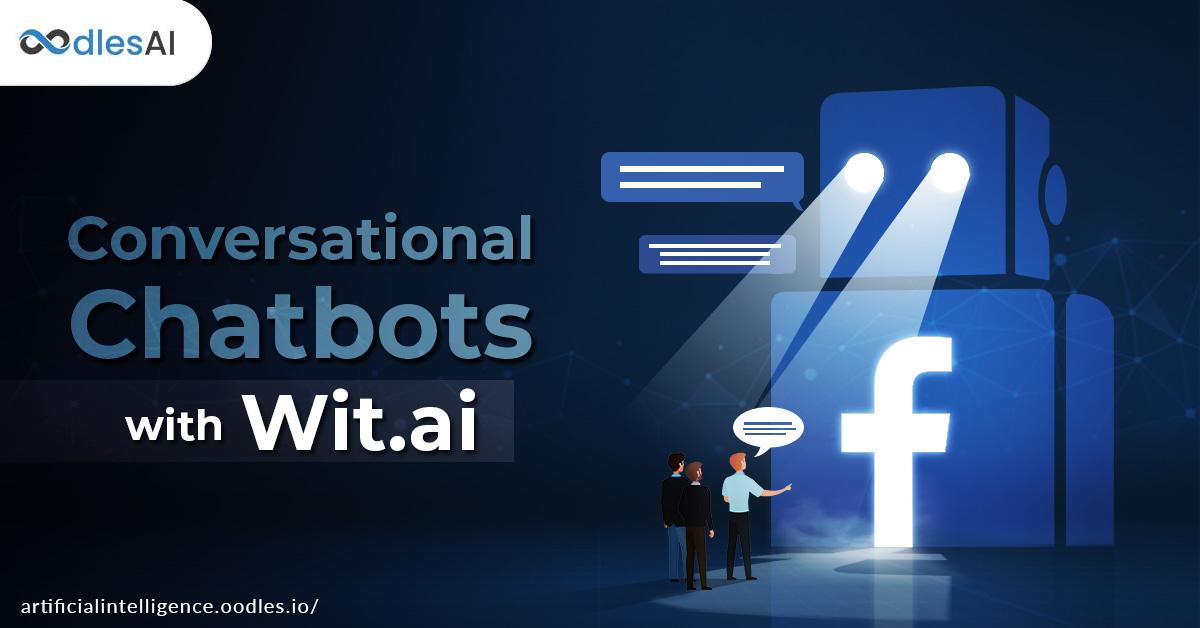 AI-powered Conversational Chatbot Development Using Wit.ai