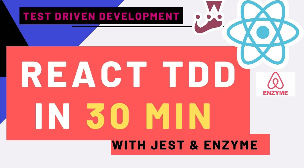 React TDD in 30 Minute - Test Driven Development with Jest and Enzyme