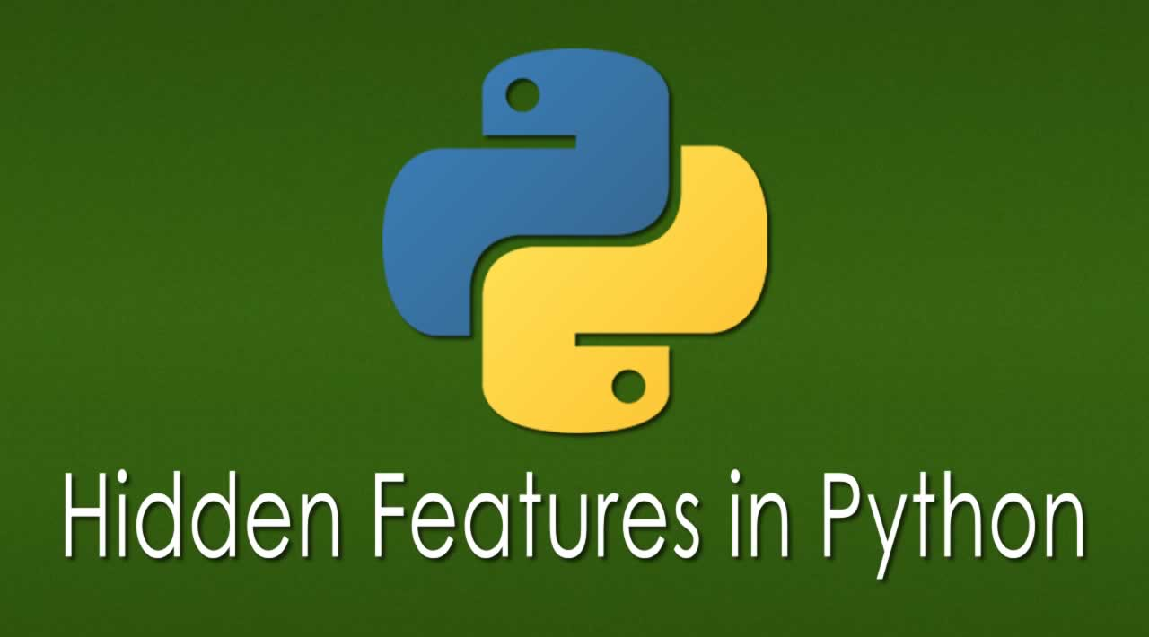 The Top Hidden Features in Python - Maybe you don't know