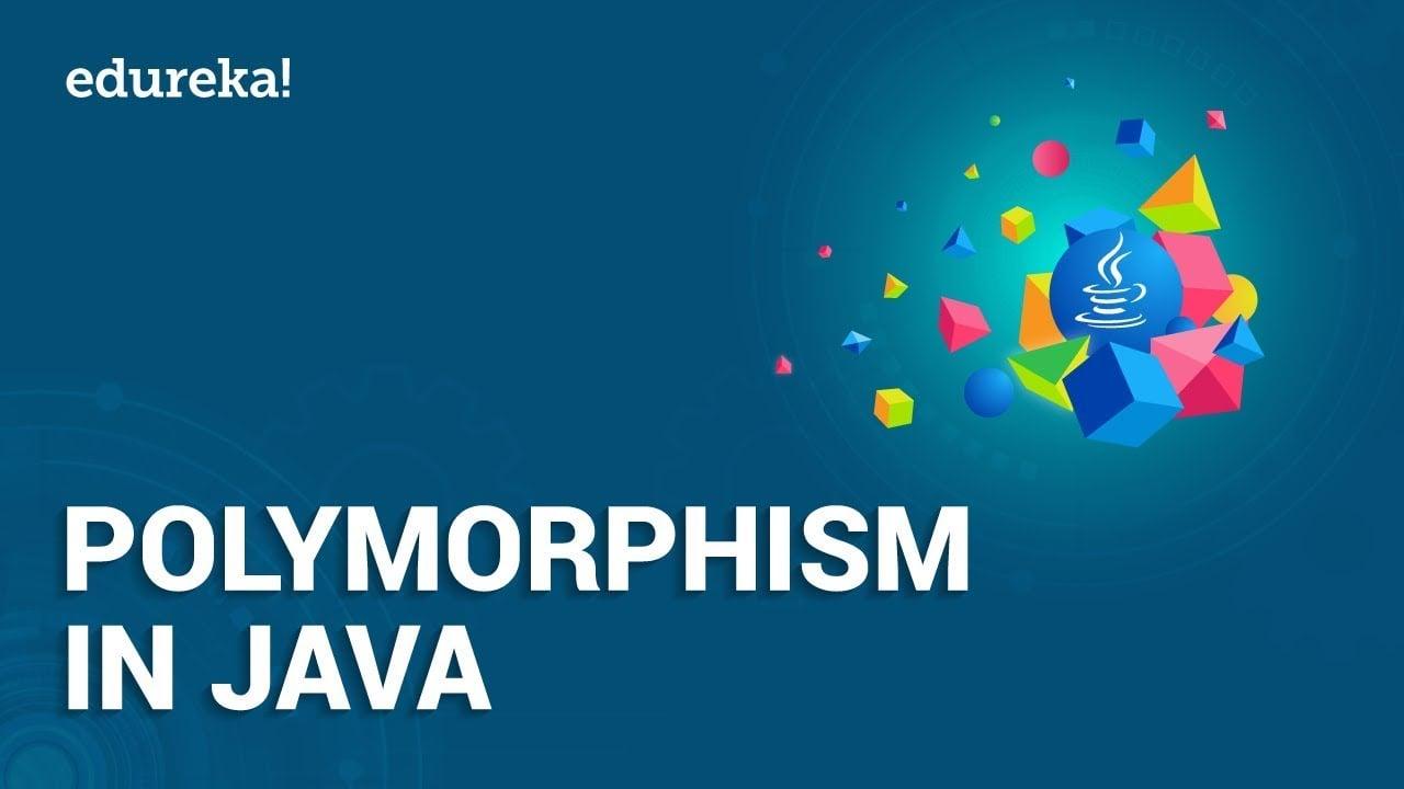 Polymorphism in Java - Method Overloading & Overriding in Java