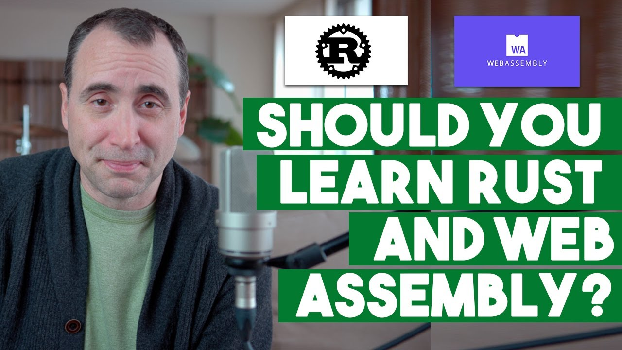 Should you Learn Rust and WebAssembly (Wasm)?