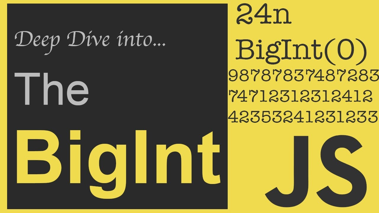 All about the BigInt - New Javascript Data Type