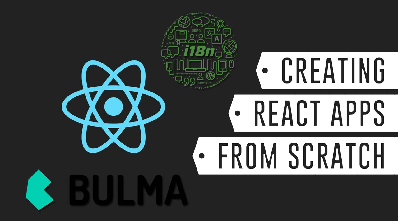 Build a simple React App with Bulma and i18n