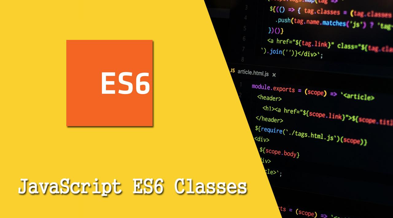 JavaScript ES6 Classes