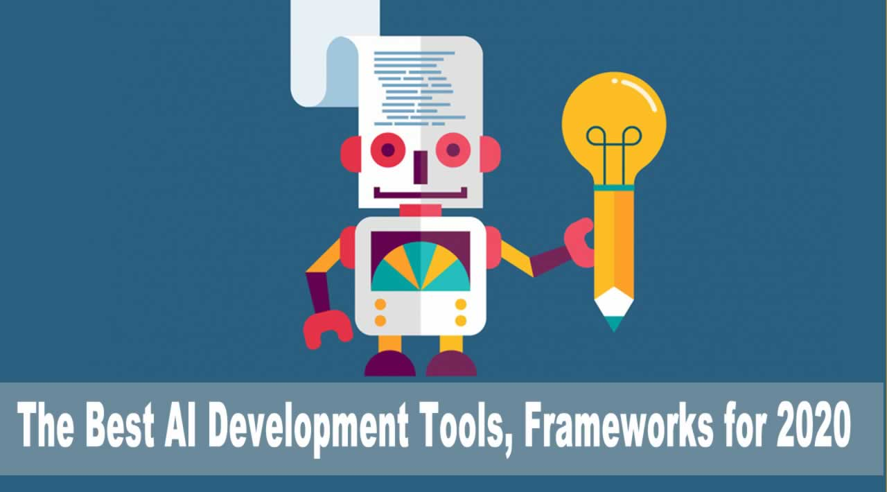 The Best AI Development Tools, Frameworks for 2020