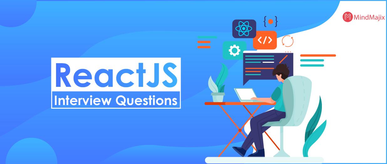 Top 50 React JS Interview Questions  -  Updated
