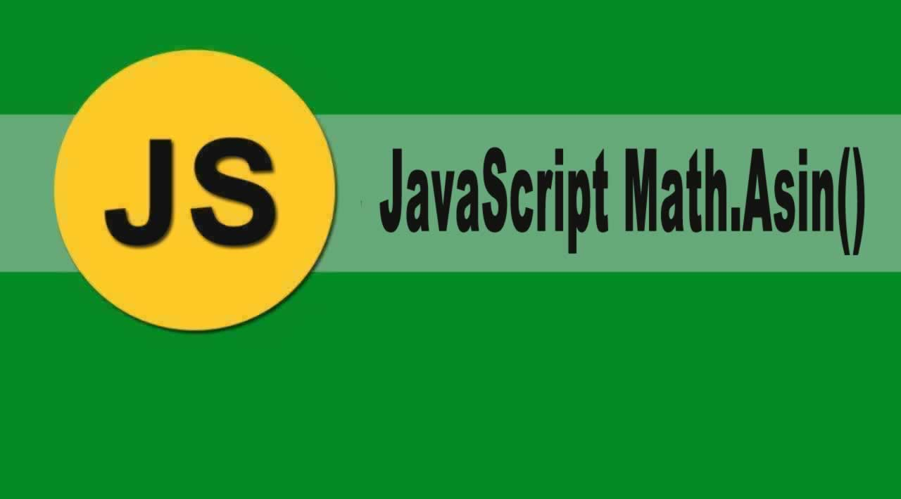 Introduction JavaScript Math.Asin() Function with Examples