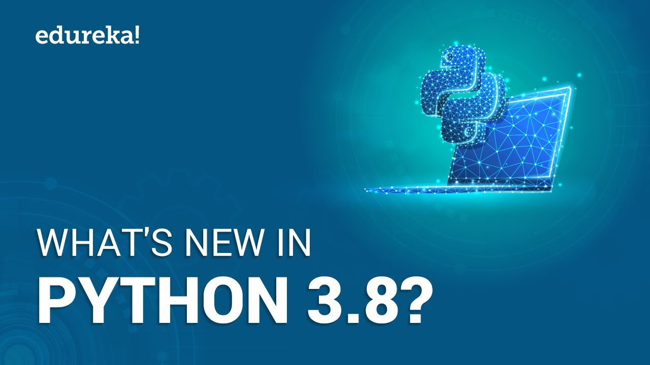 What's New In Python 3.8? Python 3.8 New Features