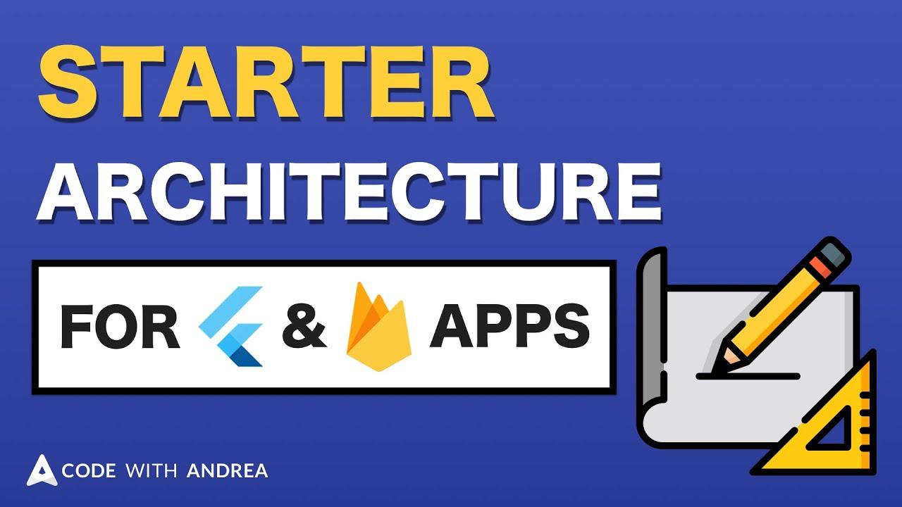 Starter Architecture for Flutter & Firebase Apps