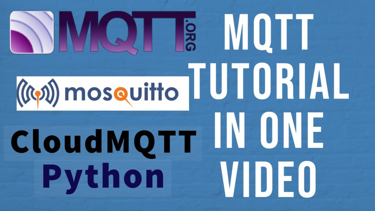 What is MQTT? How It Works with CloudMQTT, Mosquitto, Paho Python MQTT