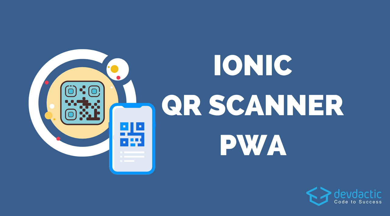 How to Build a PWA QR Code Scanner with Ionic for iOS & Android
