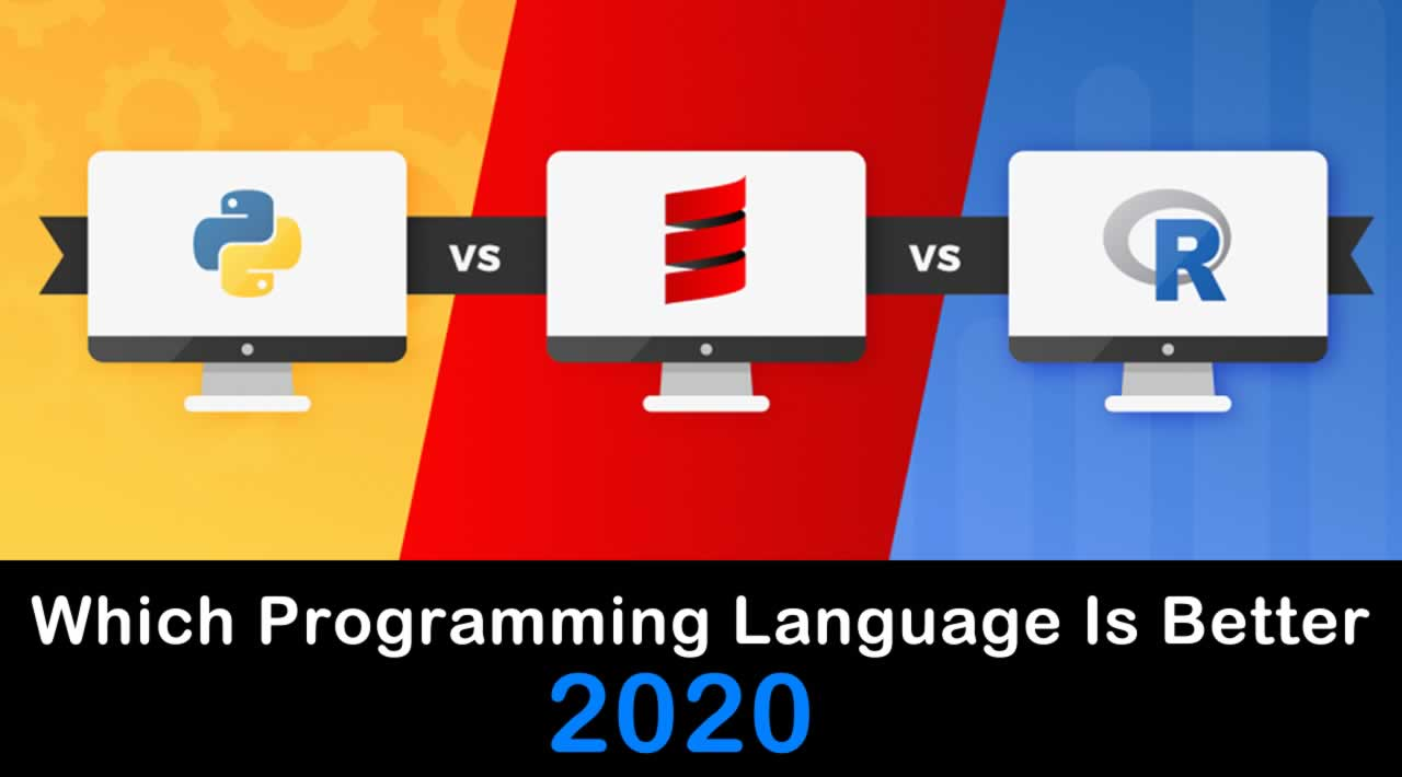 Python, R or Scala - Which Programming Language Is Better in 2020