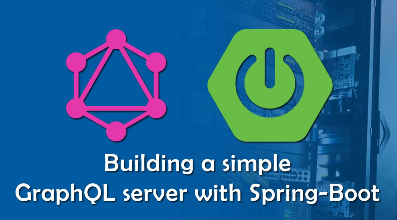 How to Build a simple GraphQL server with Spring-Boot