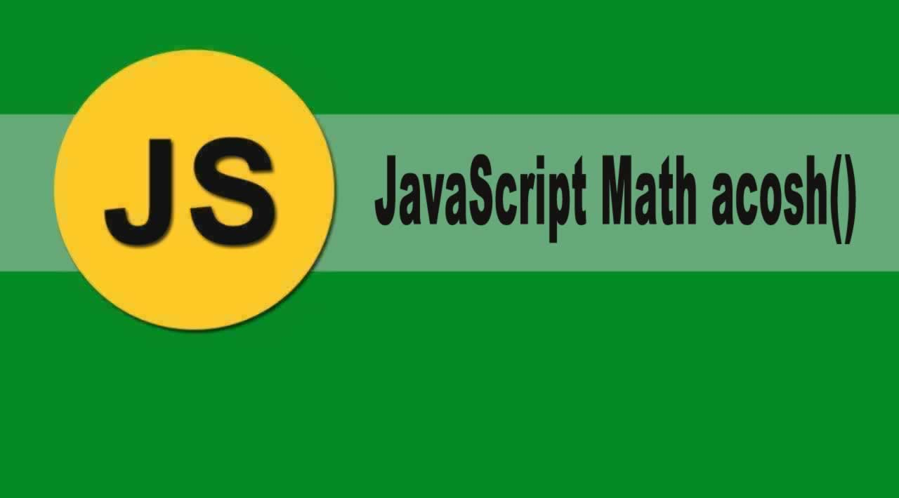 Introduction JavaScript Math acosh() Function with Examples