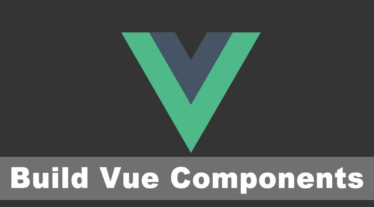 Build Vue Components | Tutorial for Beginners