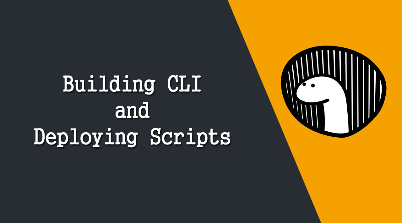 Building CLI and Deploying Scripts with Deno