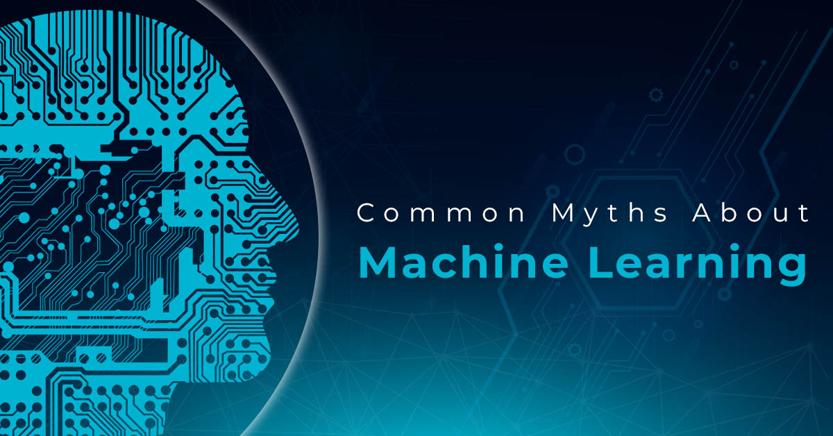 The Common myths about Machine Learning by Rebecca Harrison