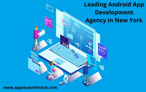 Leading Android App Development Agency in New York