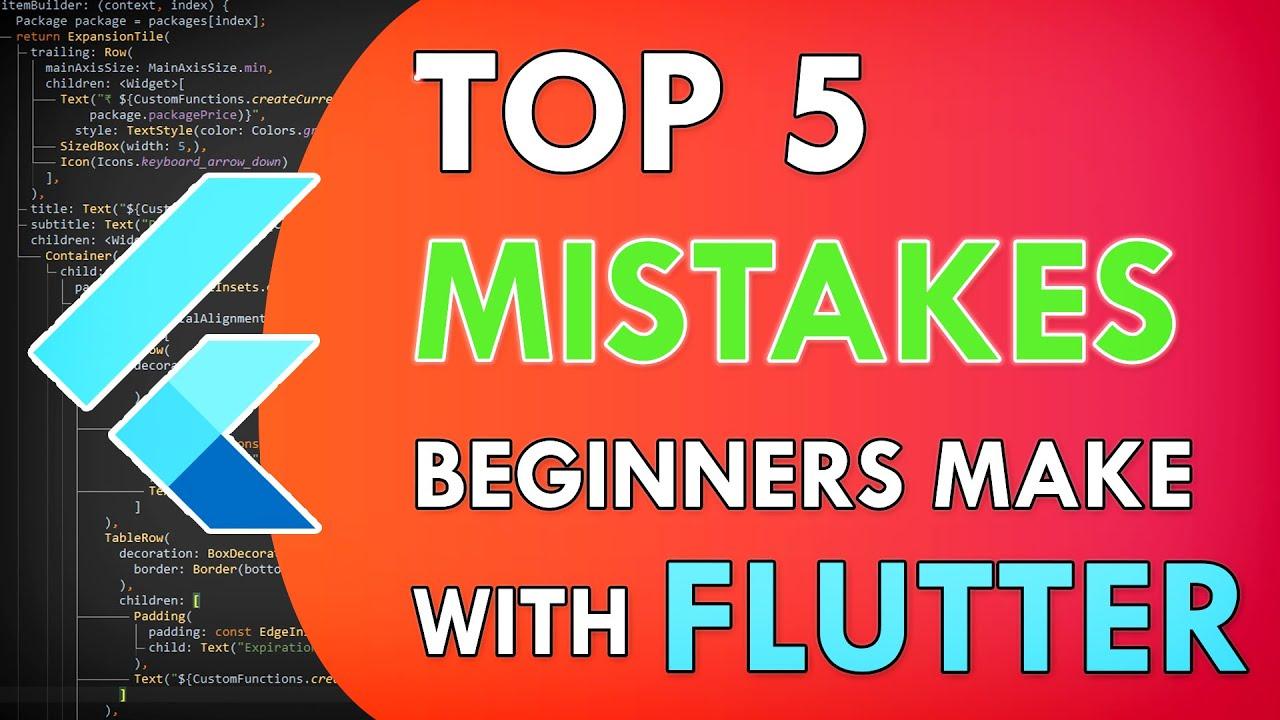 Top 5 Mistakes Beginner Flutter Developers Make