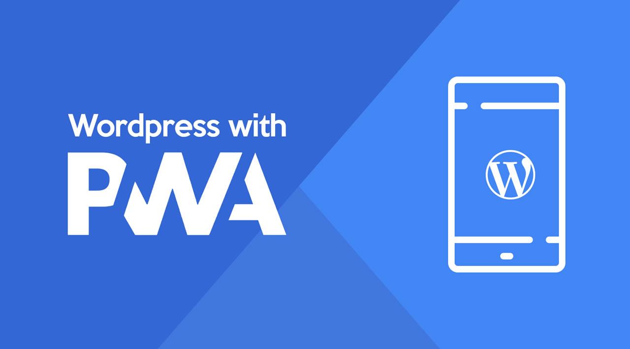 Why Progressive Web App for WordPress?