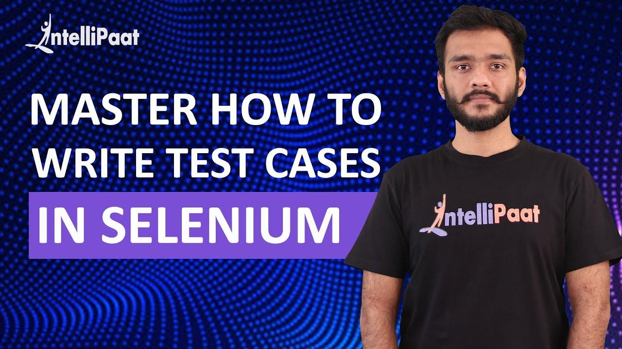 How to Write & Run a Test Case in Selenium | Intellipaat