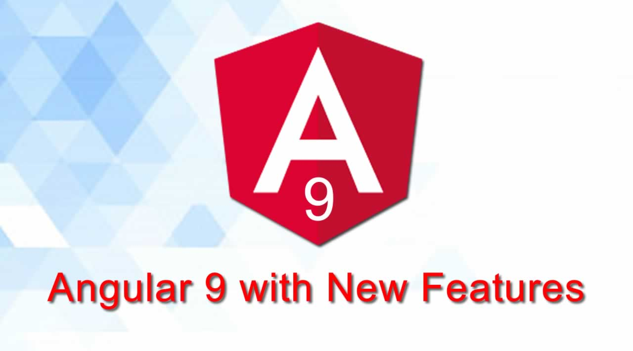 Welcome Angular 9 with New Features