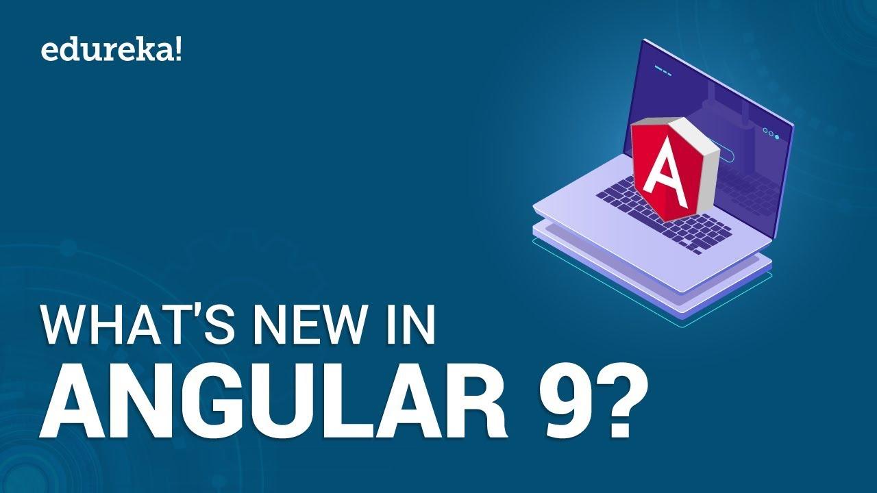 What's New in Angular 9 | Angular 9 New Features | Angular 9 Ivy