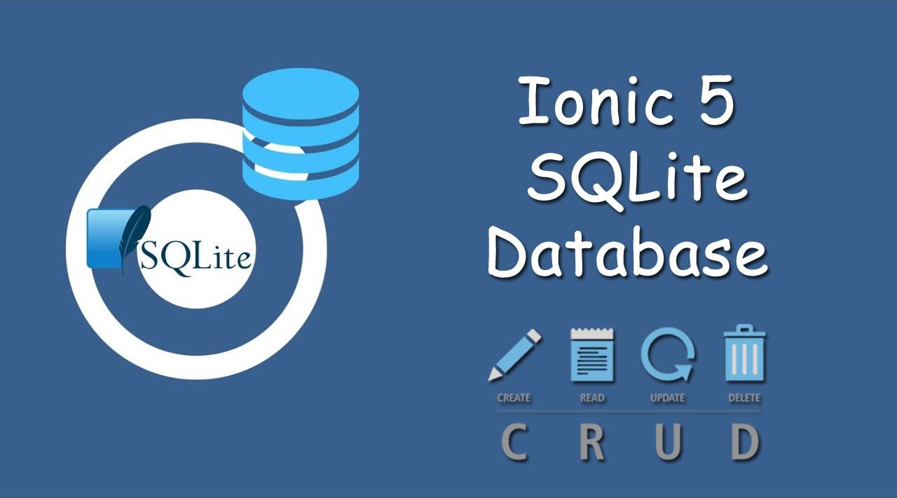 How to Build an Ionic 5 CRUD App with SQLite Database