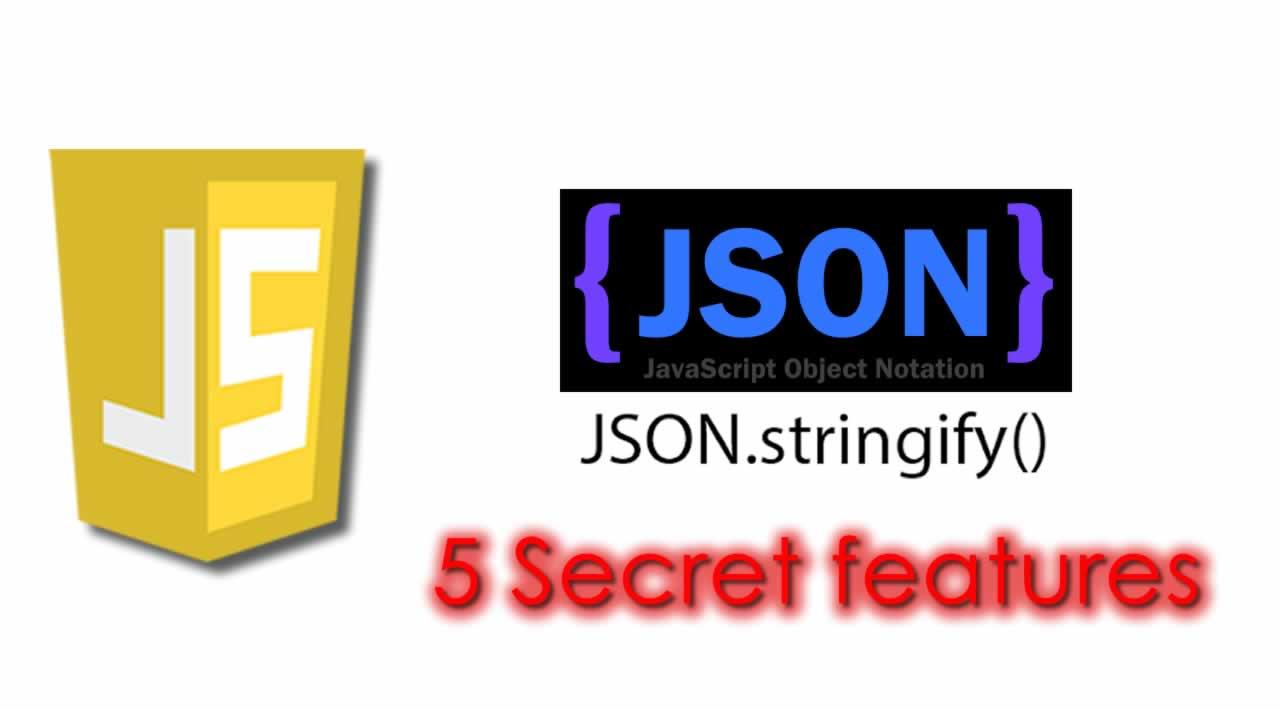 5 Secret features of JavaScript JSON.stringify()