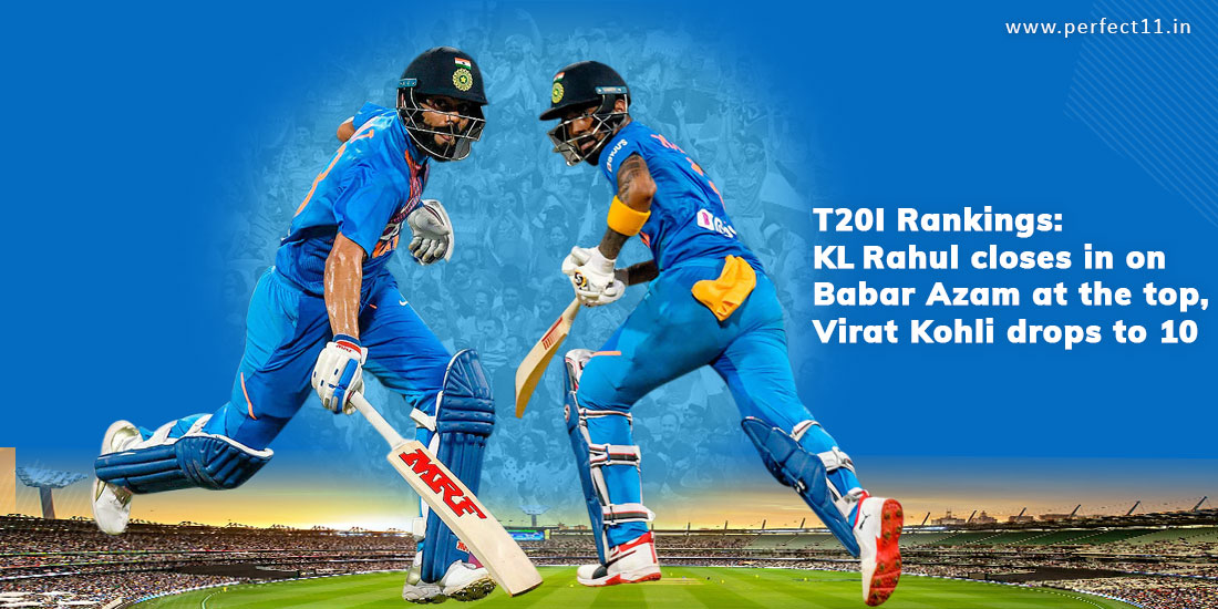 T20I Rankings: KLRahul closes in on Babar Azam at the top, Virat Kohli drops to 10