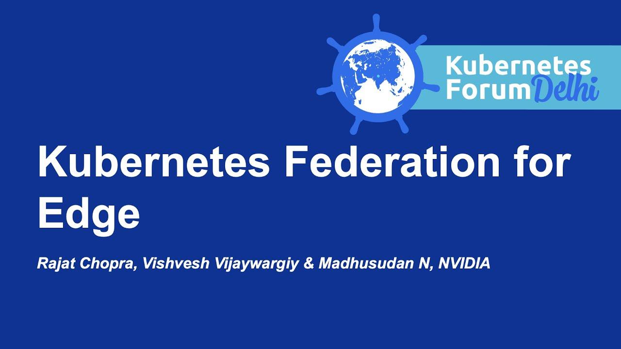 Kubernetes Federation for Edge
