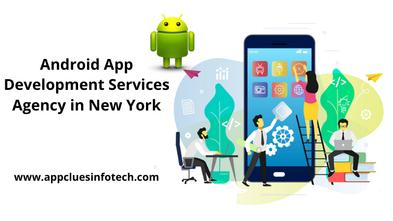 Android App Development Services Agency in New York