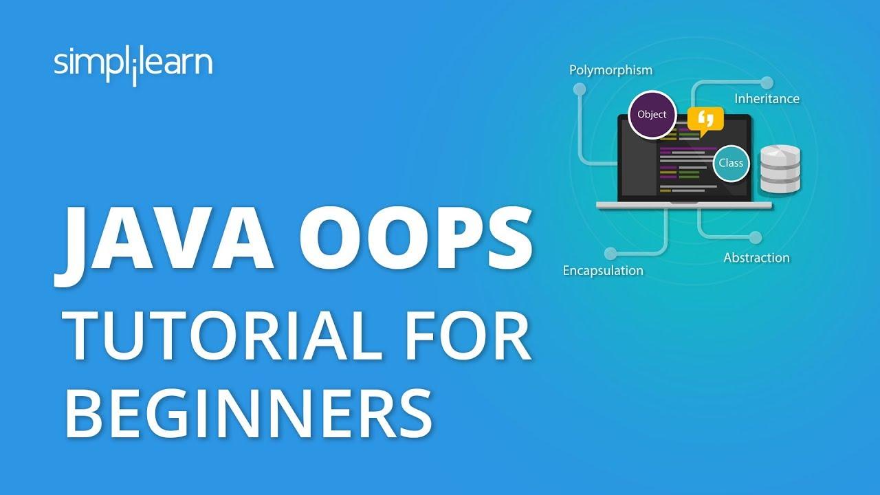 Java OOPs Tutorial For Beginners | Java Object Oriented Programming