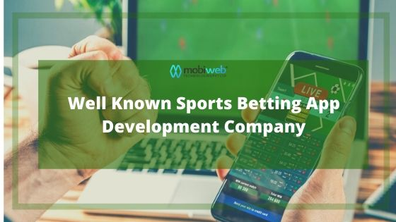 Well Known Sports Betting App Development Company Mobiweb Technologies