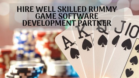 Hire Well Skilled Rummy Game Software Development Partner