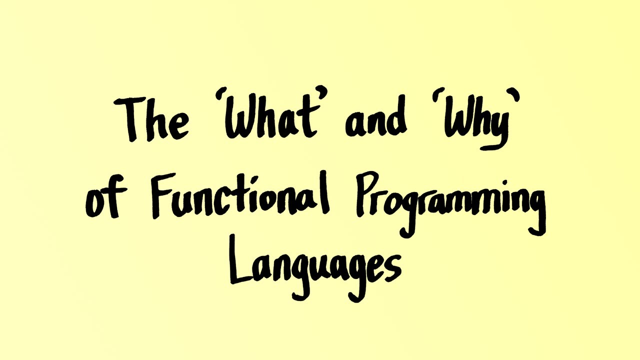 """The """"What"""" and """"Why"""" of Functional Programming Languages"""
