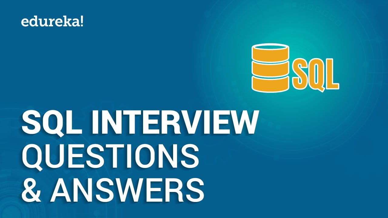 Top 65 SQL Interview Questions and Answers | SQL Interview Preparation