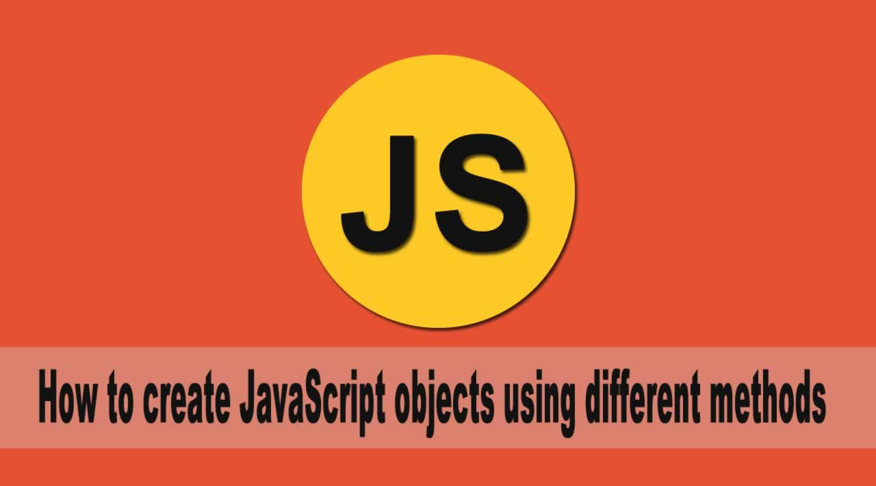 How to create JavaScript objects using different methods