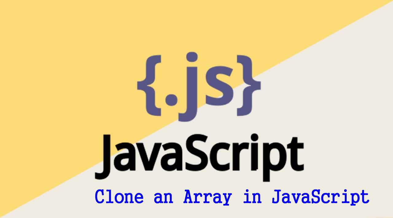 3 Useful Ways to Clone Arrays in JavaScript