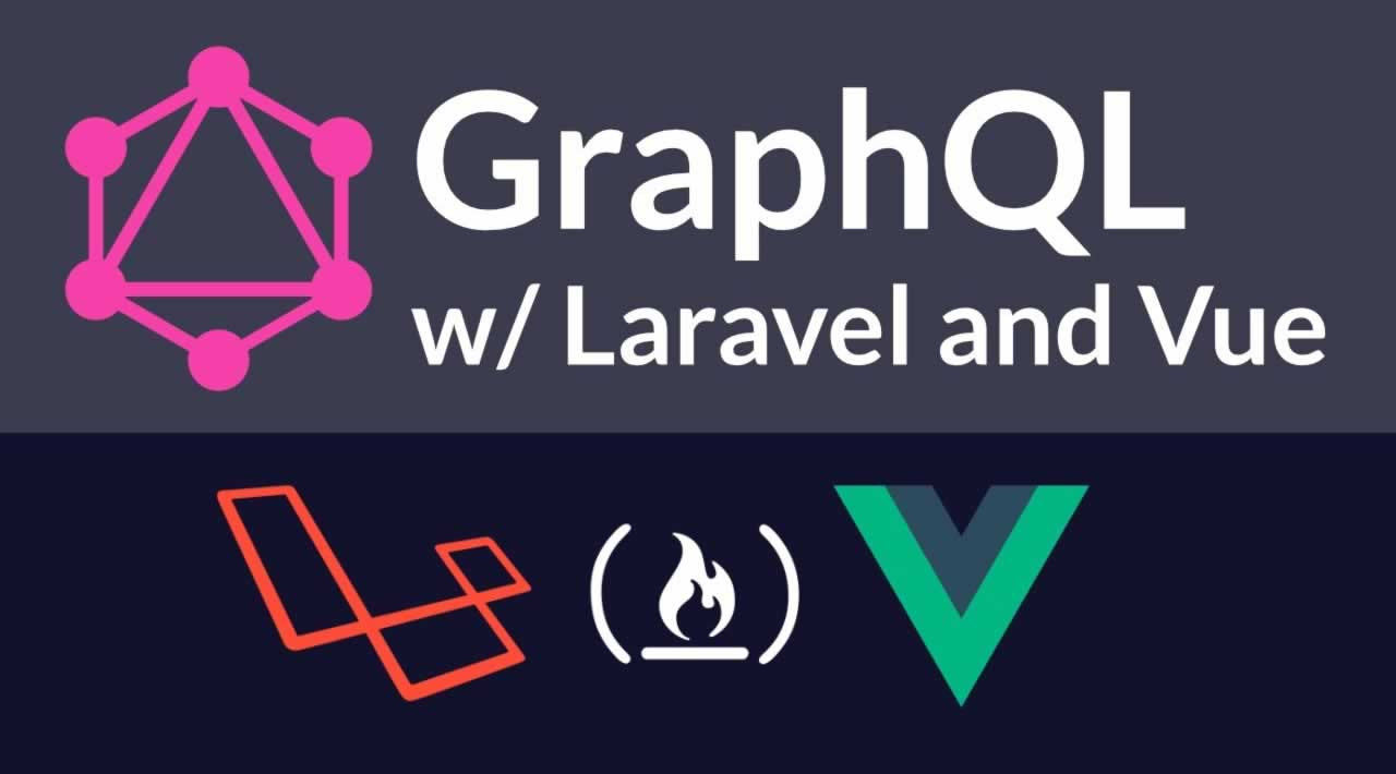 Learn GraphQL with Laravel and Vue.js - Full Tutorial
