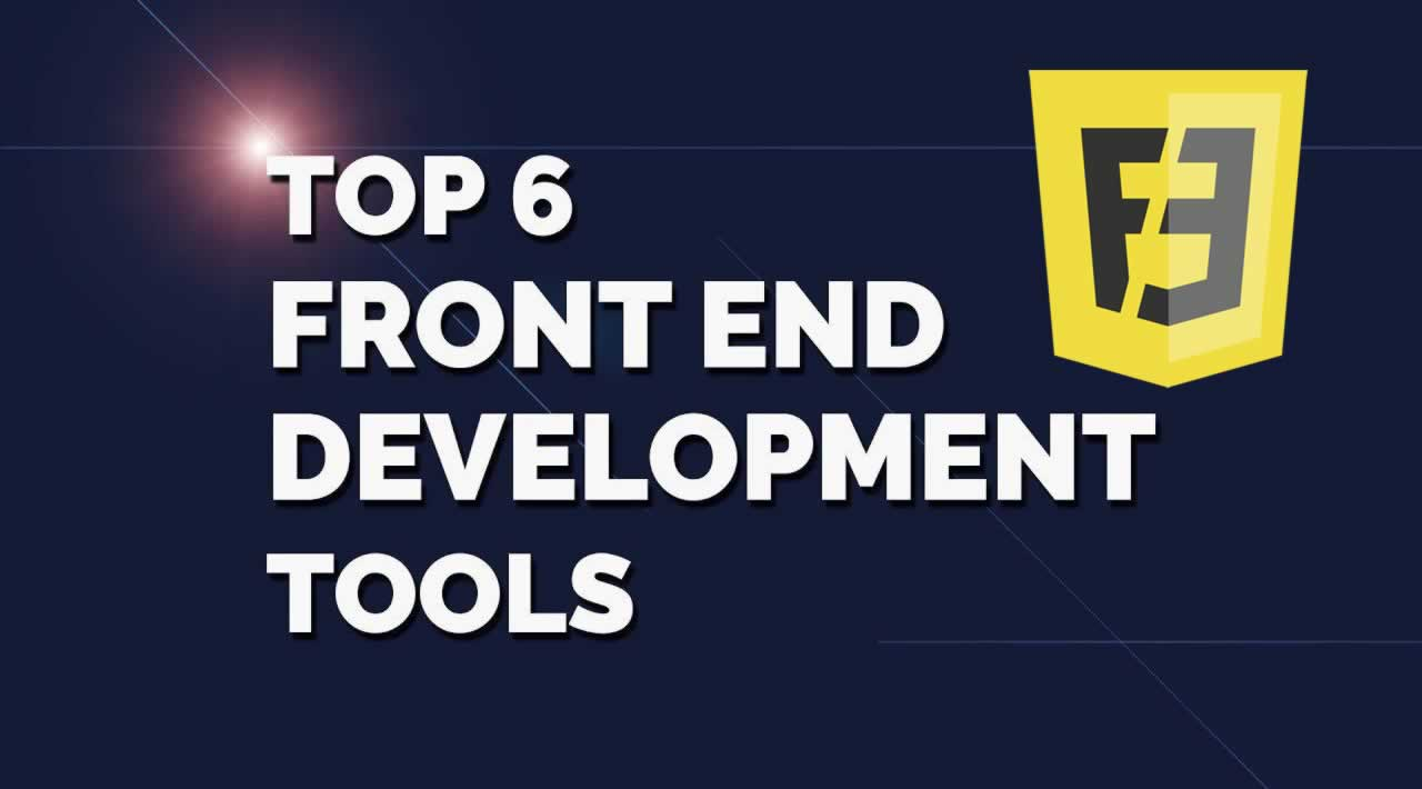 Top 6 Helpful Tools for Front-End Development
