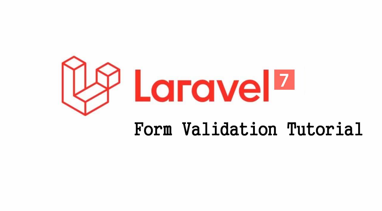 Laravel 7 Tutorial for Beginners - Laravel 7 Form Validation Tutorial