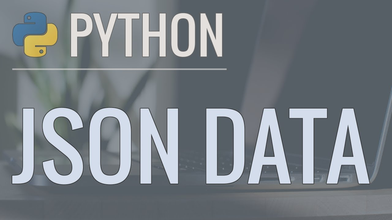 Python Tutorial: Working with JSON Data using the json Module