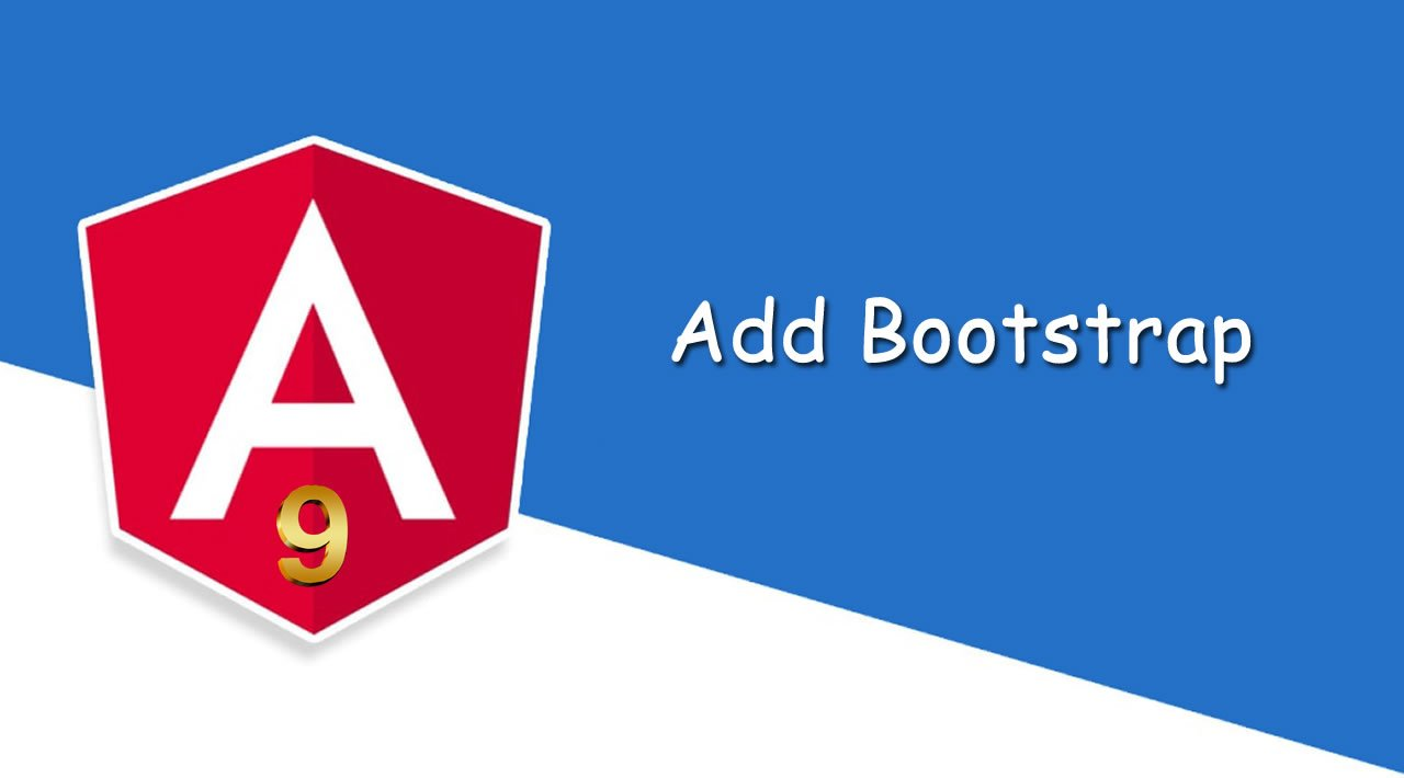 How to Add Bootstrap in Angular 9