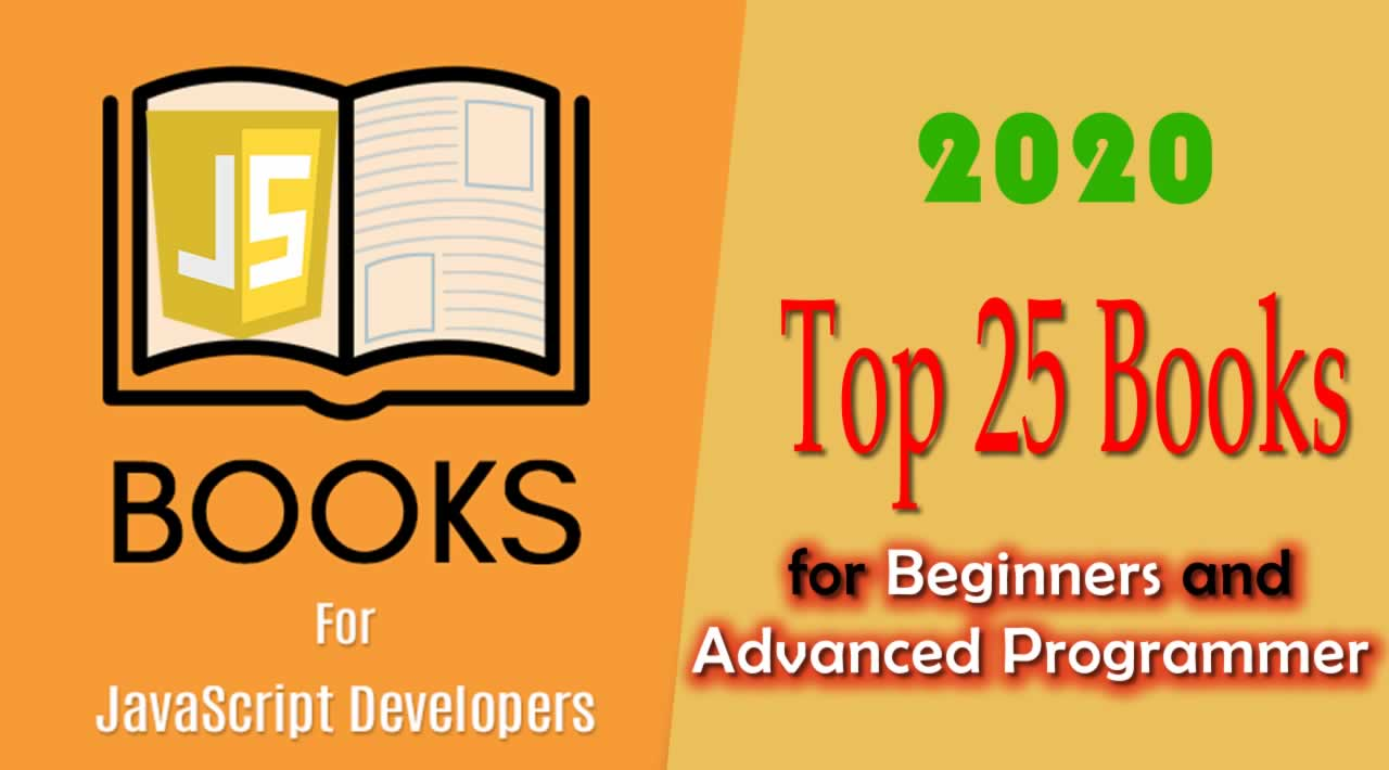 Top 25 JavaScript Books for Beginners and Advanced Programmers in 2020