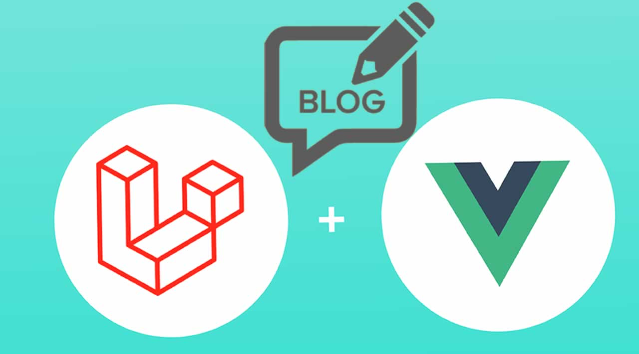 How to Build a Simple Blog with Vuejs and Laravel