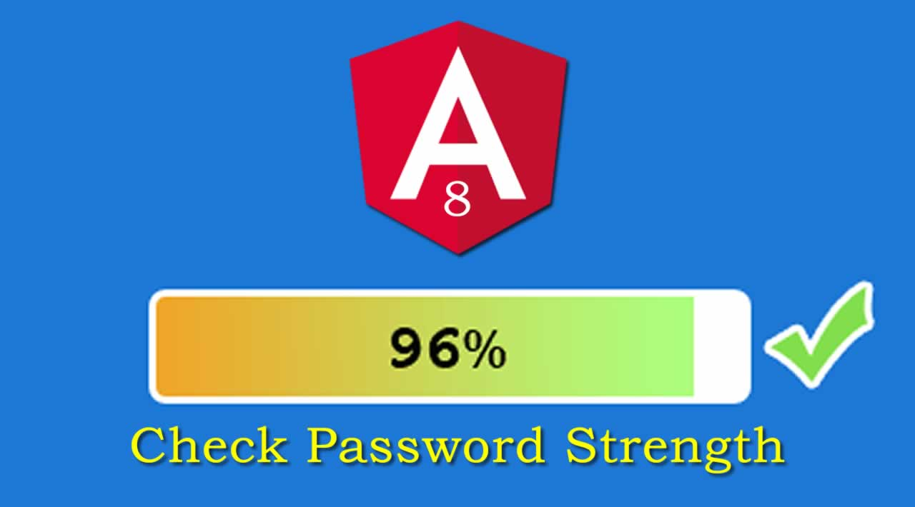 How to Check Password Strength in Angular 8 with 8 steps