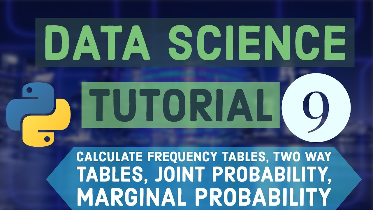 Python Data Science Tutorials 9 - Calculate Frequency Tables, Two way Tables
